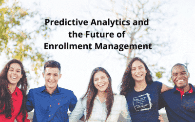 Predictive Analytics and the Future of Enrollment Management