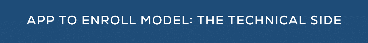 App to enroll model the technical side Rapid Insight